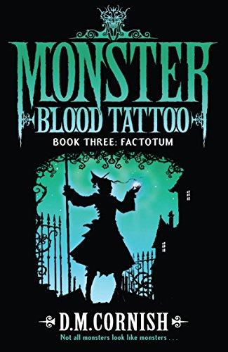 Monster Blood Tattoo: Factotum: Book Three