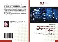 Implémentation d'un cryptage chaotique sur carte FPGA: Utilisation l'approche Model Based Design MBD (Matlab Simulik/C/VHDL)