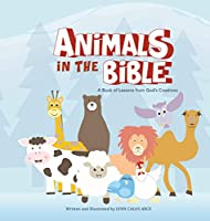 Animals in the Bible: A Book of Lessons from God's Creation