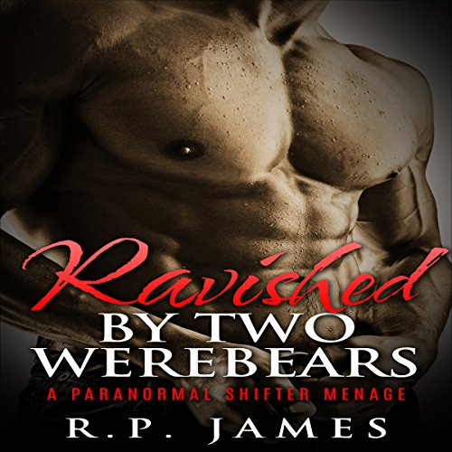 Ravished by Two Werebears                   By:                                                                                                                                 R.P. James                               Narrated by:                                                                                                                                 D Rampling                      Length: 1 hr and 2 mins     18 ratings     Overall 3.8