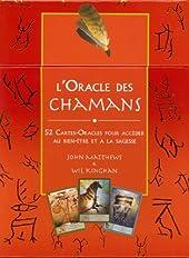 L'Oracle des Chamans - 52 Cartes-Oracles pour accéder au bien-être et à la sagesse de John Matthews