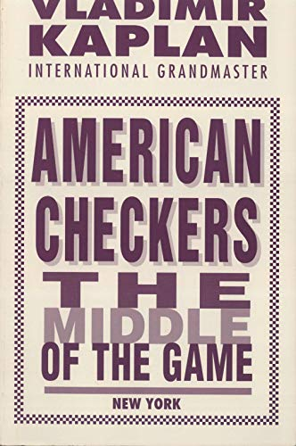 Compare Textbook Prices for American Checkers the Middle of the Game  ISBN 9780961143640 by Kaplan, Vladimir