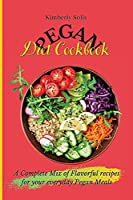 Pegan Diet Cookbook: A Complete Mix of Flavorful recipes for your everyday Pegan Meals