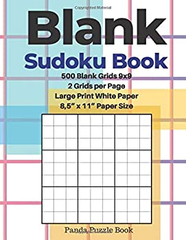 """Blank Sudoku Book - 500 Blank Grids 9x9 - 2 Grids per Page - Large Print White Paper - 8,5"""" x 11"""" Paper Size  Create Your Own Personal Logic Games"""