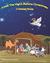 Twas The Night Before Christmas: - A Christian Parody