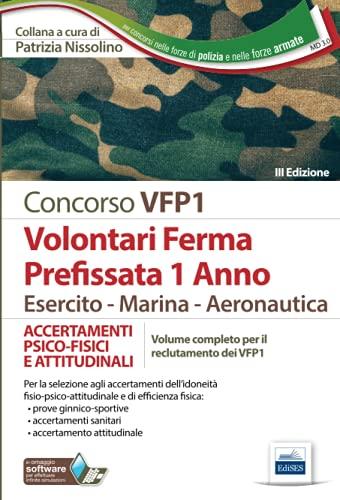 Volontari Ferma Prefissata 1 Anno Esercito - Marina - Aeronautica: ACCERTAMENTI PSICO-FISICI E ATTITUDINALI