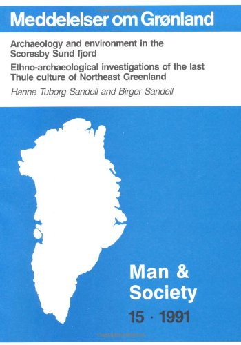 Archaeology & Environment in the Scoresby Sund Fjord: Ethno-Archaeological Investigations of the Last Thule Culture of Northeast Greeland