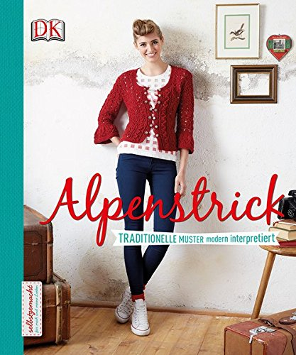 Alpenstrick: Traditionelle Muster modern interpretiert