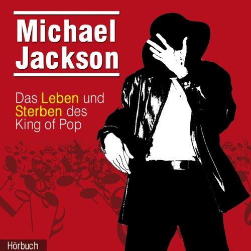 Michael Jackson. Das Leben und Sterben des King of Pop Titelbild