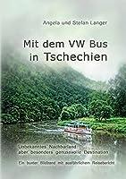 Mit dem VW Bus in Tschechien: Ein bunter Bildband mit ausfuehrlichem Reisebericht
