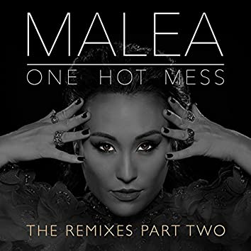 One Hot Mess - The Remixes Part Two
