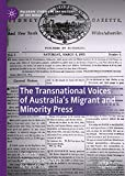 The Transnational Voices of Australia's Migrant and Minority Press (Palgrave Studies in the History of the Media) (English Edition)