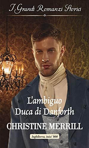 L'ambiguo duca di Danforth: I Grandi Romanzi Storici