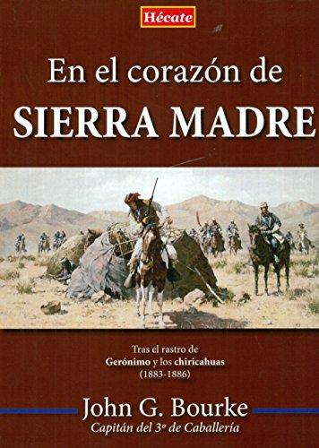 En el corazón de Sierra Madre: Tras el rastro de Gerónimo y los chiricahuas (1883-1886)