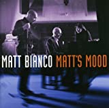 Matt's Mood by MATT BIANCO (2004-06-15)