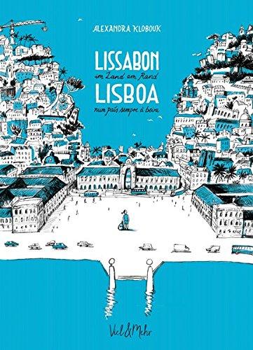 Lissabon - im Land am Rand: Lisboa - num país sempre à beira