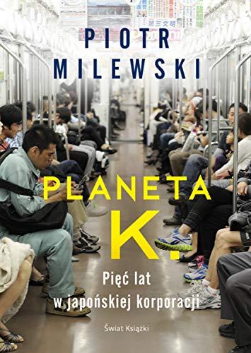 Planeta k piÄÄ lat w japoĹskiej korporacji - Piotr Milewski [KSIÄĹťKA]