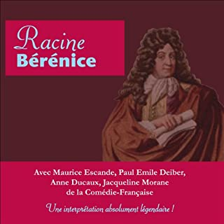 Bérénice                    De :                                                                                                                                 Jean Racine                               Lu par :                                                                                                                                 Maurice Escande,                                                                                        Paul-Emile Deiber,                                                                                        Jean Marchat,                   and others                 Durée : 1 h et 33 min     6 notations     Global 4,3