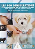 Les 100 consultations les plus fréquentes en médecine des animaux de compagnie