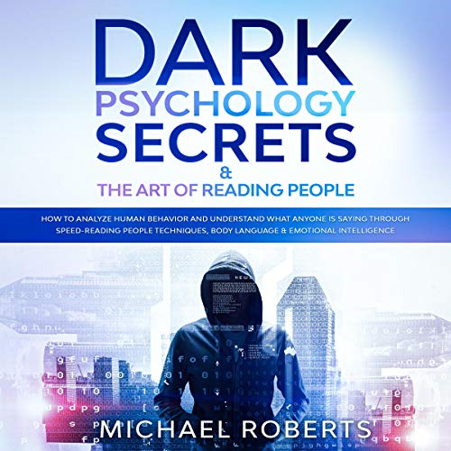 Dark Psychology Secrets & The Art of Reading People  By  cover art