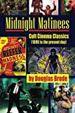Midnight Matinees: Cult Cinema Classics (1896 to the present day)