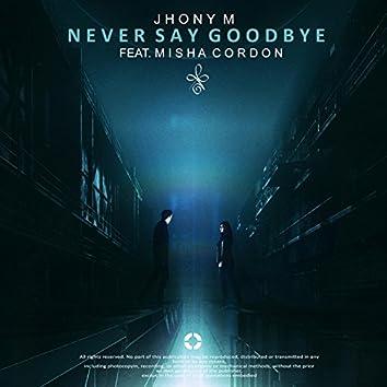 Never Say Goodbye (feat. Misha Cordon)