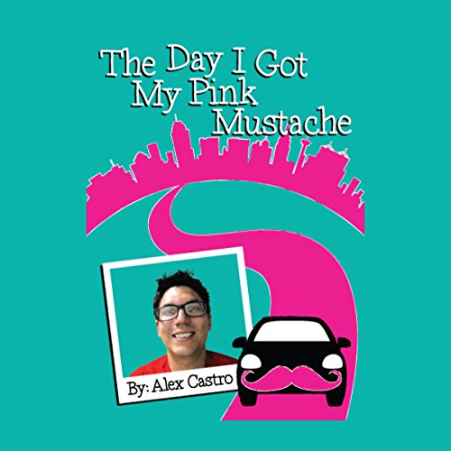 The Day I Got My Pink Mustache audiobook cover art