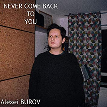 Never Come Back To You