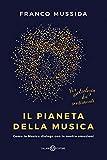 Il pianeta della musica. Come la musica dialoga con le nostre emozioni...