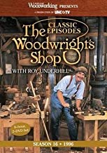The Woodwright's Shop : Classic Episodes: Season 16 (Hardcover)--by Roy Underhill [2013 Edition]