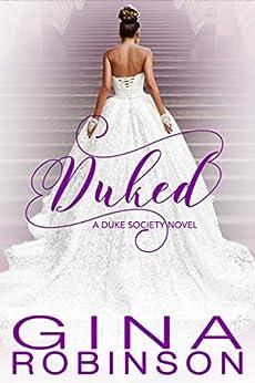 Duked (The Duke Society Book 1) by [Gina Robinson]