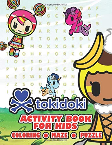 Tokidoki Activity Book For Kids: Motivate You Kids' Brain-Storming Skills, Boost Their Confidence Through Creative Games Designs Of Puzzle, Scramble, Maze, Etc. With Adorable Tokidoki Images