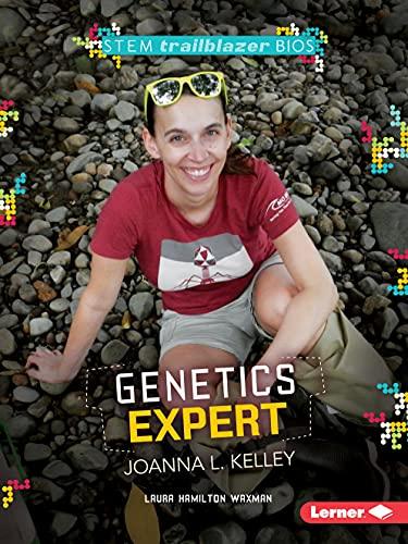 Genetics Expert Joanna L. Kelley (STEM Trailblazer Bios) (English Edition)