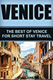 Venice: The Best Of Venice For Short Stay Travel (Short Stay Travel - City Guides)