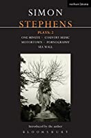 Stephens Plays 2: One Minute, Country Music, Motortown, Pornography, Sea Wall (Contemporary Dramatists)