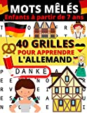 Mots mêlés enfants à partir de 7 ans: 40 grilles pour apprendre l'allemand ou réviser...