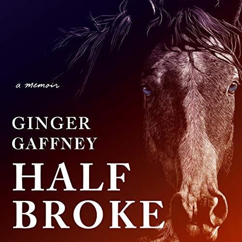 Half Broke audiobook cover art