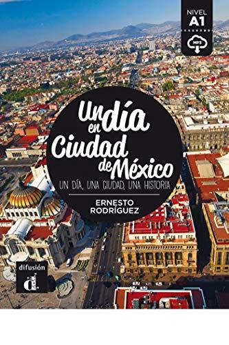 Un día en Ciudad de México: un día, una ciudad, una historia