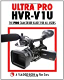 Best Camcorders Hdvs - Ultra Pro HVR-V1U - The Pro Camcorder Guide Review