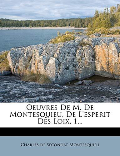 Oeuvres de M. de Montesquieu, de L'Esperit Des Loix, 1... (French Edition)