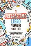 Il pregrafismo Libro per Bambini 4 Anni in su: Il mio libretto di prelettura per aiutare ad imparare...