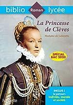 BiblioLycée La Princesse de Clèves Bac 2020 - Parcours Individu, morale et société (texte intégral) de Véronique Brémond