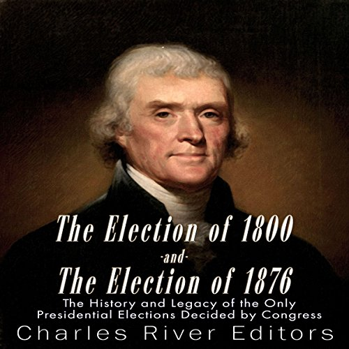 The Election of 1800 and the Election of 1876 cover art