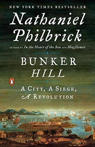 Bunker Hill: A City, A Siege, A Revolution (The American Revolution Series)