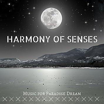 Harmony Of Senses: Natural Calm Spa Music for Paradise Dream