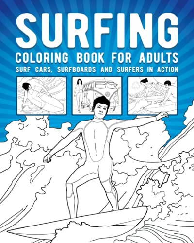 Surfing Coloring Book For Adults: Surf Cars, Surfboards And Surfers In Action