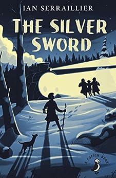 The Silver Sword by [Ian Serraillier, Jane Serraillier]