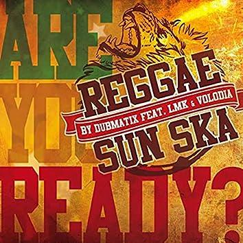 REGGAE SUN SKA - Are you Ready ? (REGGAE SUN SKA Anthem 2015)