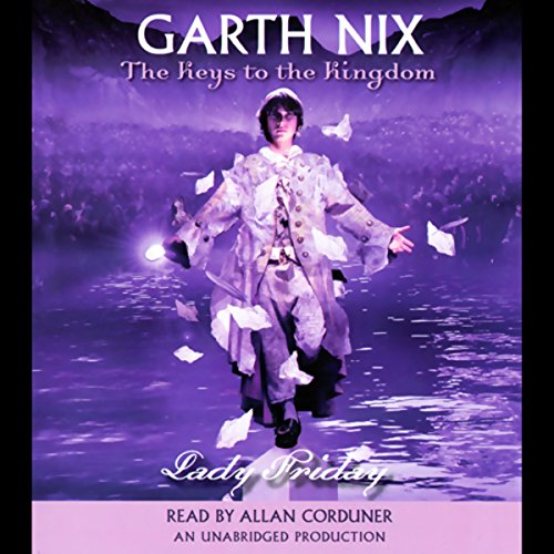 Lady Friday     Keys to the Kingdom, Book 5              By:                                                                                                                                 Garth Nix                               Narrated by:                                                                                                                                 Allan Corduner                      Length: 7 hrs and 10 mins     365 ratings     Overall 4.4