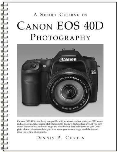 A Short Course in Canon EOS 40D Photography book/ebook
